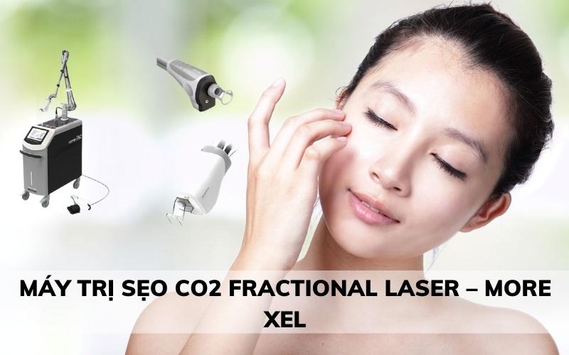 Máy trị sẹo CO2 Fractional Laser – More Xel bước cải tiến mới trong điều trị sẹo