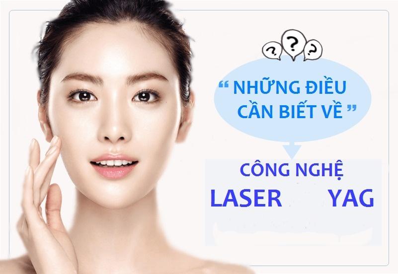 Công nghệ laser yag được sử dụng rộng dãi trong các spa làm đẹp chuyên nghiệp.